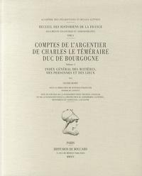 Valérie Bessey - Comptes de l'argentier de Charles le Téméraire, duc de Bourgogne - Volume 5, Index général des matières, des personnes et des lieux.