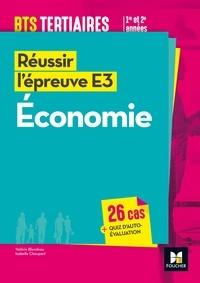 Valérie Blondeau et Isabelle Chaupart - Economie BTS tertiaires 1re et 2e années - Réussir l'épreuve E3.