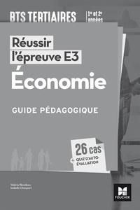 Valérie Blondeau et Isabelle Chaupart - Réussir l'épreuve E3 Economie BTS tertiaires 1re et 2e années - Guide pédagogique.