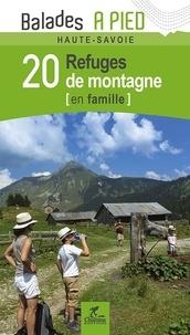 Valérie Bocher - 20 refuges de montagne en famille - Balades à pied Haute-Savoie.