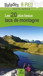 Valérie Bocher - Les 20 plus beaux lacs de montagne Haute-Savoie.