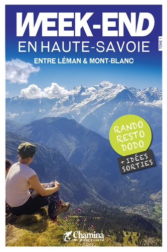 Valérie Bocher - Week-end en Haute-Savoie entre Léman & Mont-Blanc - Tome 1.