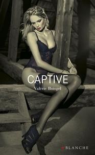 Valérie Boisgel et Pierre Bourgeade - Captive.