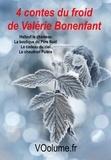 Valérie Bonenfant - 4 contes du froid de Valérie Bonenfant - Cadeau du ciel, Chaudron Polère, Hallouf le chameau, la boutique du Père Noël.