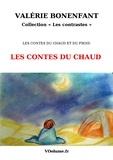 Valérie Bonenfant et Joséphine Hadrot - Les Contes du chaud - Contes du chaud et du froid.