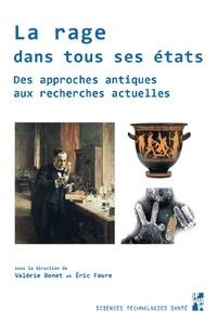 Valérie Bonet et Eric Faure - La rage dans tous ses états - Des approches antiques aux recherches actuelles.