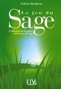 Valérie Bonheur - Le jeu du Sage - L'efficacité de la prière et jeux de l'ego.