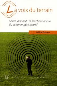Valérie Bonnet - La voix du terrain - Genre, dispositif et fonction sociale du commentaire sportif.