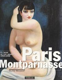 Valérie Bougault et Jean-Claude Dubost - Paris Montparnasse à l'heure de l'art moderne, 1910-1940.