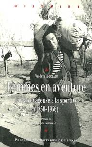 Valérie Boulain - Femmes en aventure - De la voyageuse à la sportive (1850-1936).