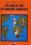 Valérie Bouloudani et Nathalie Freudiger - Des bulles sur les marchés agricoles - Tome 4, Quatre luttes pour la souveraineté alimentaire.