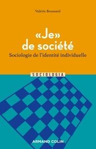 """Valérie Boussard - """"Je"""" de société - Sociologie de l'identité individuelle."""