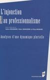 Valérie Boussard et Didier Demazière - L'injonction au professionnalisme - Analyses d'une dynamique plurielle.