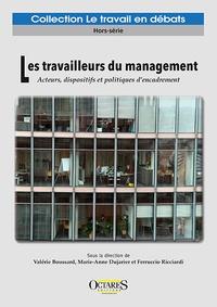 Valérie Boussard et Marie-Anne Dujarier - Les travailleurs du management - Acteurs, dispositifs et politiques d'encadrement.