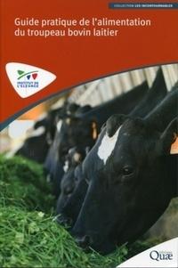 Valérie Brocard et Philippe Brunschwig - Guide pratique de l'alimentation du troupeau bovin laitier.