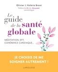 Valérie Broni et Olivier Broni - Le guide de la santé globale.