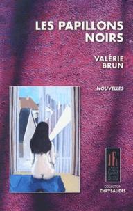 Valérie Brun - Les papillons noirs.