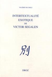 Valérie Bucheli - Intertextualité exotique de Victor Segalen.