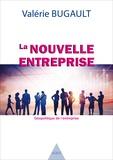 Valérie Bugault - La nouvelle entreprise.