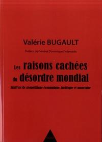 Valérie Bugault - Les raisons cachées du désordre mondial - Analyses de géopolitique économique, juridique et monétaire.