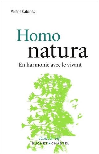 Homo natura. En harmonie avec le vivant