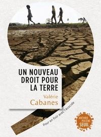 Valérie Cabanes - Un nouveau droit pour la Terre - Pour en finir avec l'écocide.