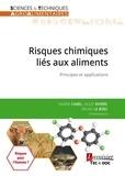 Valerie Camel et Gilles Rivière - Risques chimiques liés aux aliments - Principes et applications.