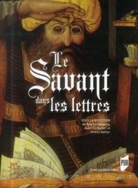 Valérie Cangemi et Alain Corbellari - Le savant dans les lettres.