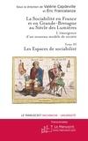 Valérie Capdeville et Eric Francalanza - La sociabilité en France et en Grande-Bretagne au siècle des Lumières : l'émergence d'un nouveau modèle de société - Tome 3, Les espaces de sociabilité.