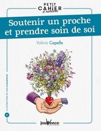 Valérie Capelle - Soutenir un proche et prendre soin de soi.