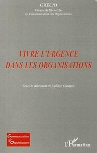 Valérie Carayol et Nicole Denoit - Vivre l'urgence dans les organisations.