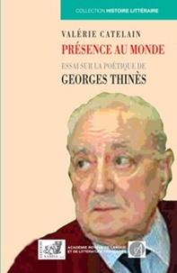 Valérie Catelain - Présence au monde - Essai sur la poétique de Georges Thinès.