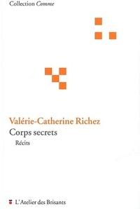 Valérie-Catherine Richez - Corps secrets.