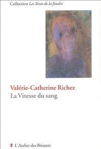 Valérie-Catherine Richez - La Vitesse du sang.