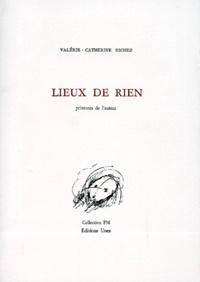 Valérie-Catherine Richez - Lieux de rien.