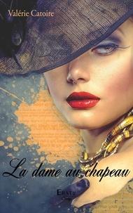 Valérie Catoire - La dame au chapeau.