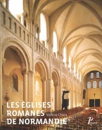 Valérie Chaix - Les églises romanes de Normandie - Formes et fonctions.
