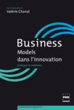 Valérie Chanal - Business models dans l'innovation - Pratiques et méthodes.