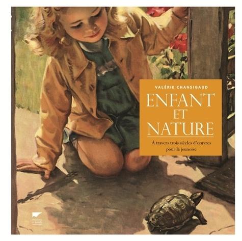 Enfant et nature. A travers trois siècles d'oeuvres pour la jeunesse