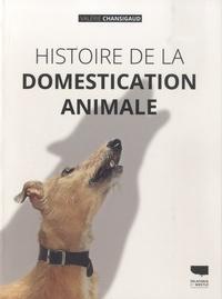 Valérie Chansigaud - Histoire de la domestication animale.