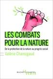 Valérie Chansigaud - Les combats pour la nature - De la protection de la nature au progrès social.