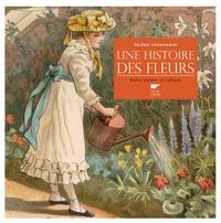 Valérie Chansigaud - Une histoire des fleurs - Entre nature et culture.
