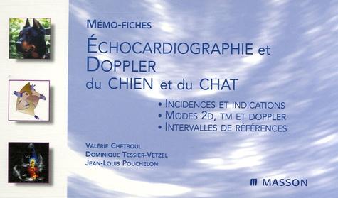 Valérie Chetboul et Dominique Tessier-Vetzel - Echocardiographie et Doppler du chien et du chat.