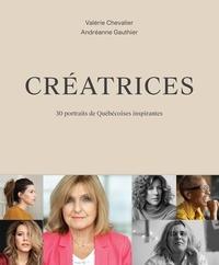 Ebook en pdf à télécharger Créatrices  - 30 portraits de Québécoises inspirantes par Valérie Chevalier, Andréanne Gauthier