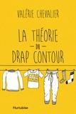 Valérie Chevalier - La théorie du drap contour.