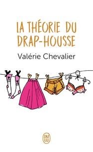 Valérie Chevalier - La théorie du drap-housse.