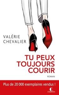 Valérie Chevalier - Tu peux toujours courir.