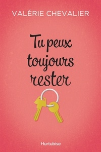 Valérie Chevalier - Tu peux toujours rester.