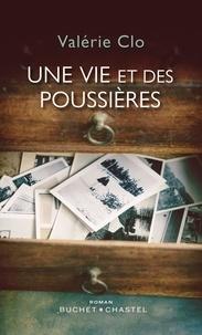 Valérie Clo - Une vie et des poussières.