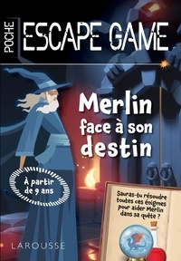 Valérie Cluzel - Escape de game de poche Junior - Merlin face à son destin.